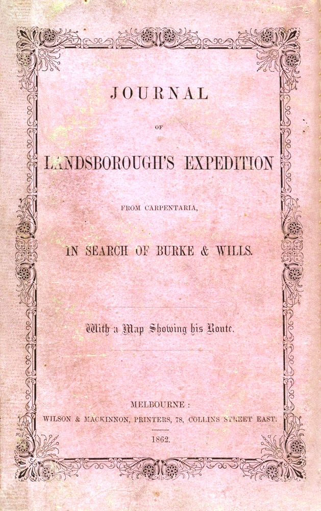 Journal of Landsborough's Expedition … in search of Burke & Wills. LANDSBOROUGH, William LANDSBOROUGH.