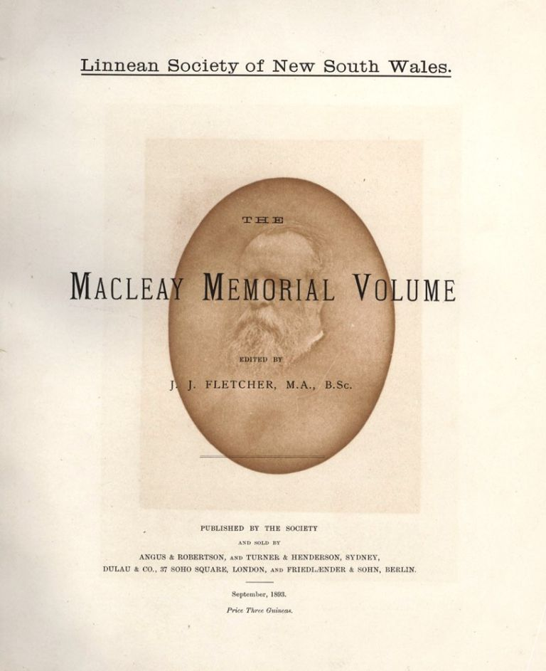 Linnean Society of New South Wales. The Macleay Memorial Volume. MACLEAY, J. J. FLETCHER.