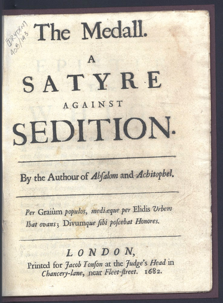 The Medall a Satyre against Sedition. By the Authour of Absalom and Achitophel. John DRYDEN.