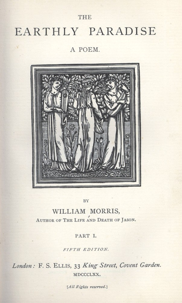 The Earthly Paradise. A Poem. William MORRIS.