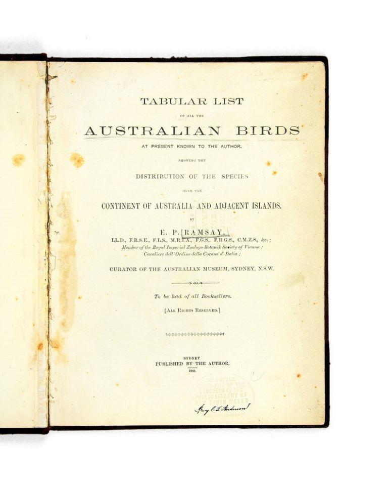Tabular List of All the Australian Birds at Present Known to the Author, Showing the Distribution of the Species Over the Continent of Australia and Adjacent Islands. E. P. RAMSAY.