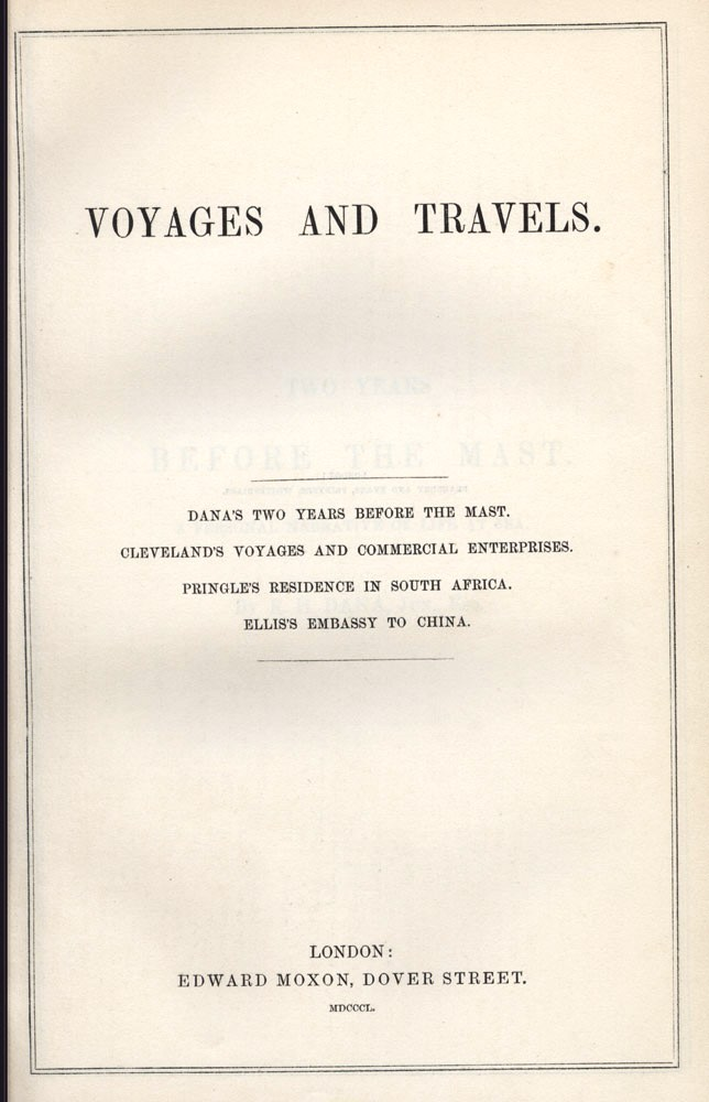 Voyages and Travels. Including Two Years Before the Mast, and other titles. Richard H. DANA.