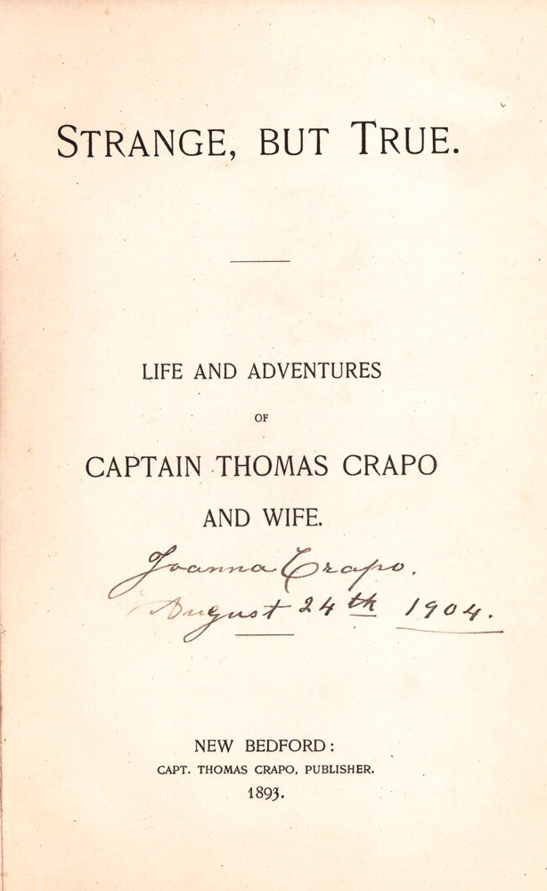 Strange, But True. Life and Adventures of Captain Thomas Crapo and Wife. Captain Thomas CRAPO.