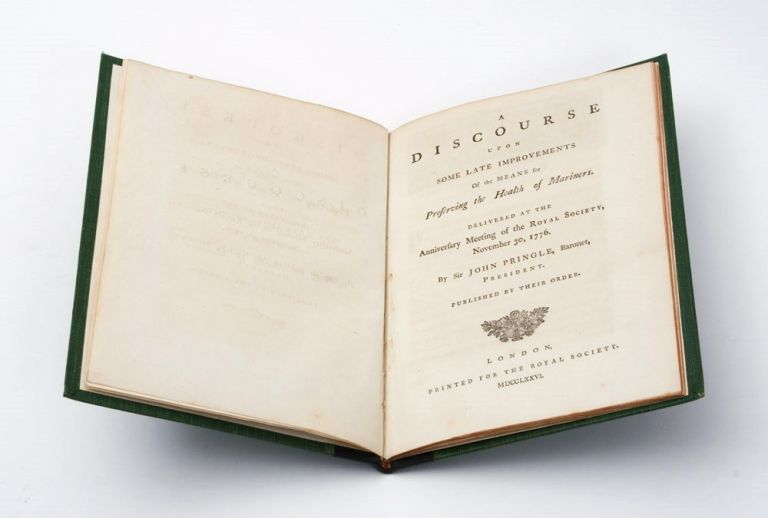 A Discourse upon some late improvements of the Means for Preserving the Health of Mariners. Delivered at the Anniversary Meeting of the Royal Society, November 30, 1776. By Sir John Pringle, Baronet, President. Published by their Order. COOK: SCURVY, Sir John PRINGLE.