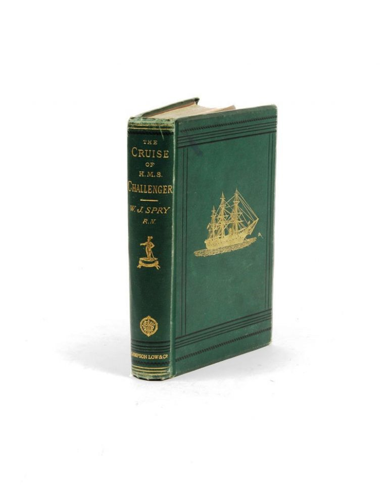 """The Cruise of Her Majesty's Ship """"Challenger"""". Voyages over many seas, scenes in many lands. W. J. J. SPRY."""