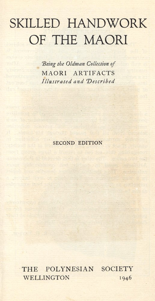 The Skilled Handwork of the Maori. Being the Oldman Collection of Maori Artifacts Illustrated and Described. MAORI, W. O. OLDMAN.