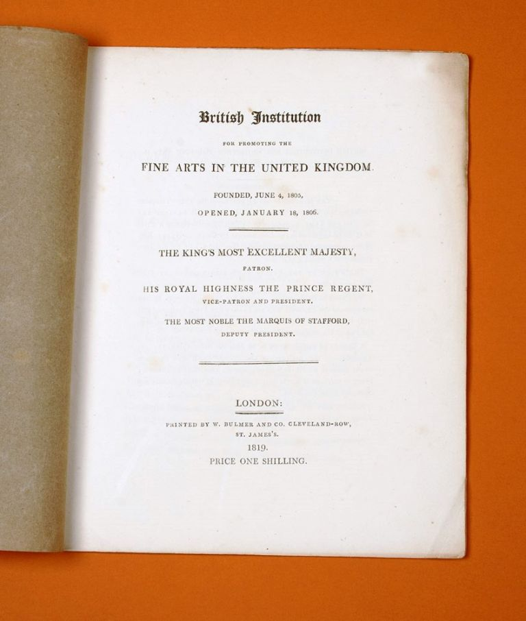 British Institution for promoting the Fine Arts in the United Kingdom… [including] Catalogue of the Works of British Artists place in the gallerys of the British Institution, Pall-Mall…. John GLOVER.