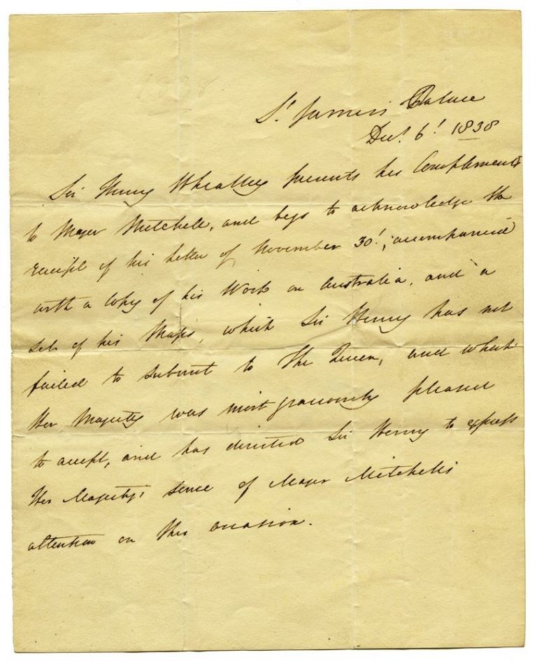ALS to Mitchell, thanking him for his gift of an advance copy of his book 'Three Expeditions into the Interior of Australia' to Queen Victoria. MITCHELL, Sir Henry WHEATLEY, for Queen Victoria.