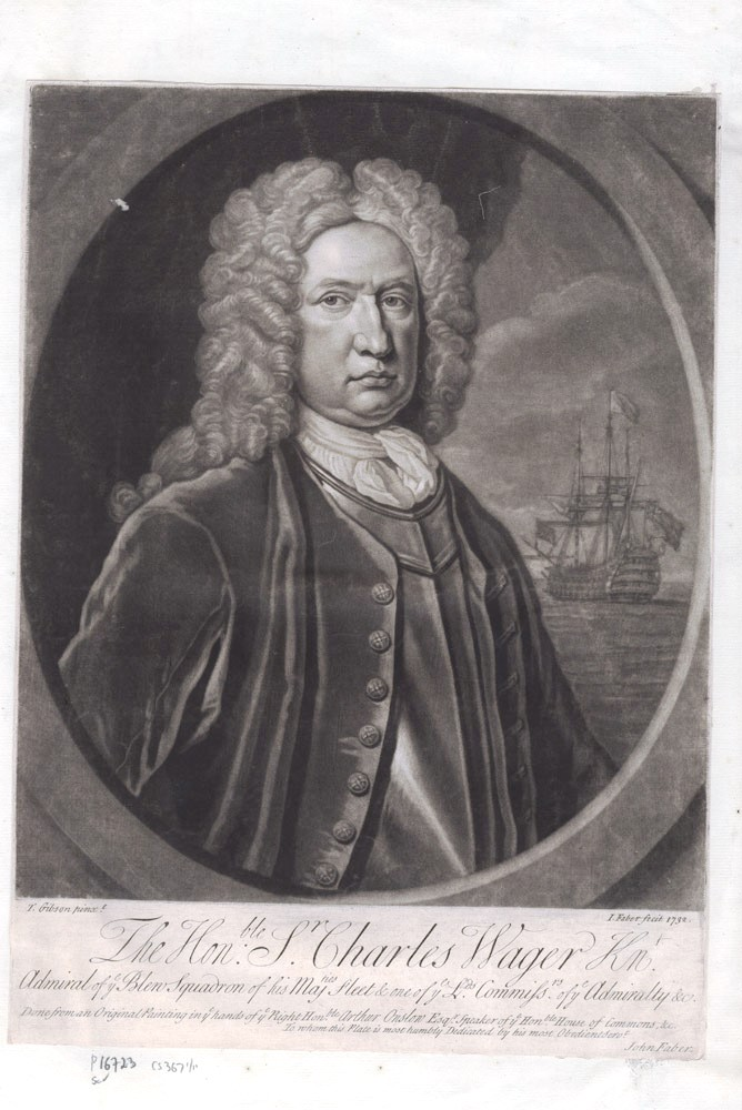 The Hon'ble Sir Charles Wager Kn't. Admiral of ye Blen Squadron…. T. GIBSON, after.