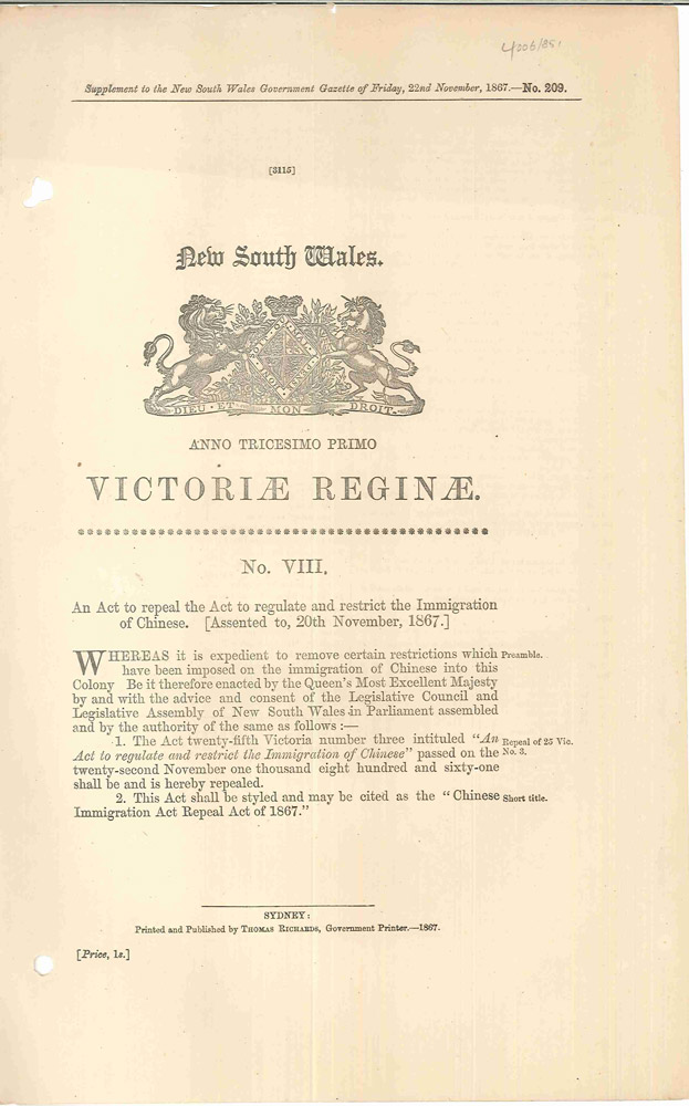 An Act to repeal the Act to regulate and restrict the Immigration of Chinese. Assented to, 20th November, 1867. PARLIAMENT OF NEW SOUTH WALES.