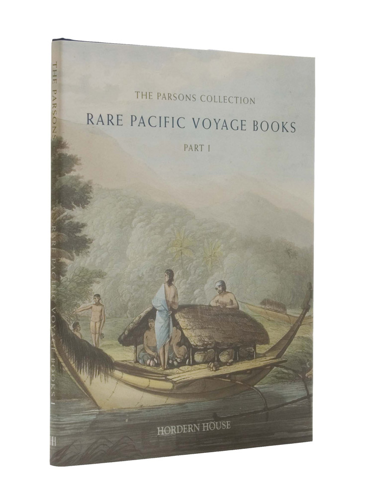 Rare Pacific Voyage Books: Part I The Parsons Collection. Hordern House.