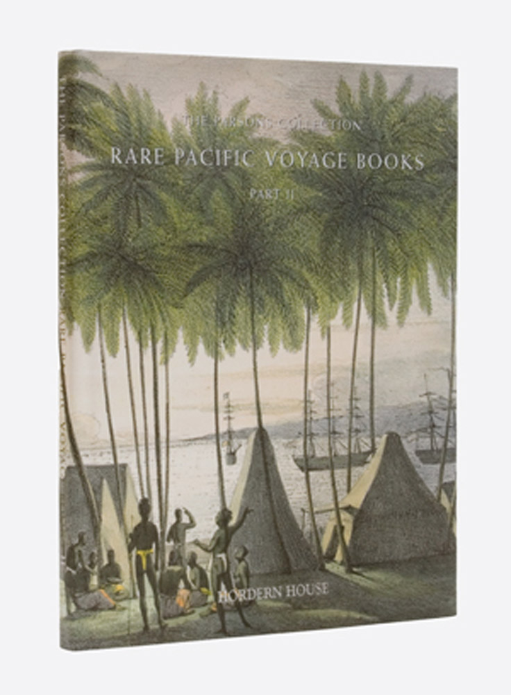 Rare Pacific Voyage Books: Part 11 The Parsons Collection. Hordern House.