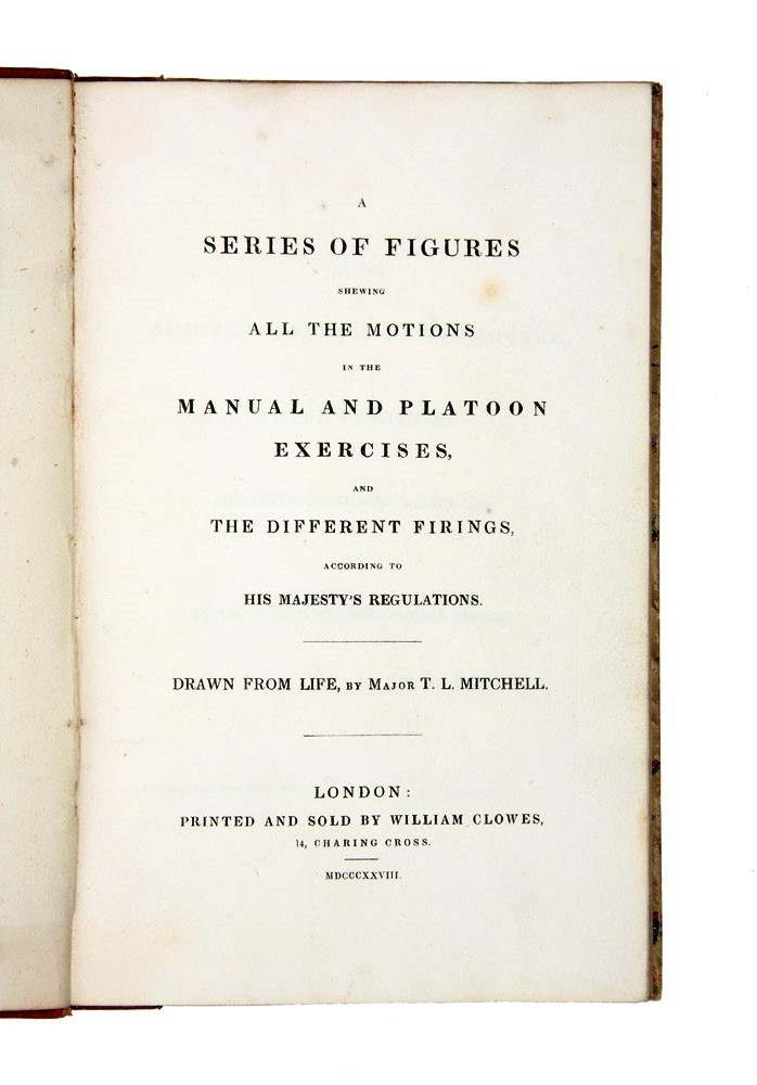 A Series of Figures Shewing all the motions in the Manual and Platoon Exercises…. Thomas Livingstone MITCHELL.