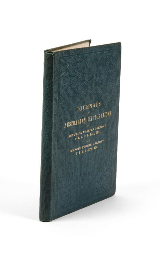 Journals of Australian Explorations. Augustus Charles GREGORY, Francis Thomas.
