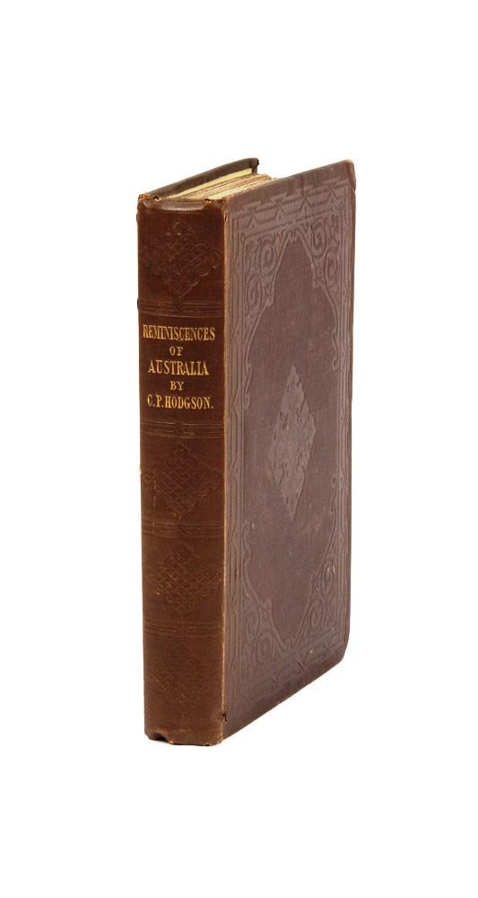 Reminiscences of Australia with Hints of the Squatter's Life. Christopher Pemberton HODGSON.