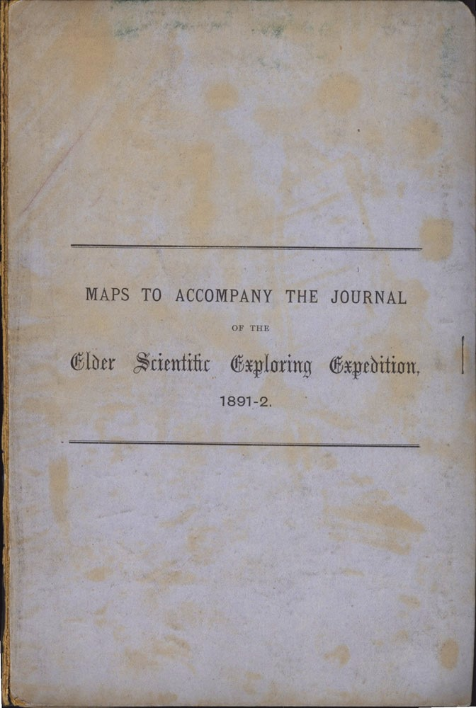 Maps to Accompany the Journal of the Elder Scientific Exploring Expedition, 1891-2. Sir Thomas ELDER.