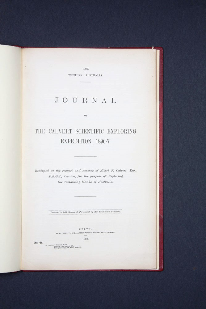 Journal of the Calvert Scientific Exploring Expedition, 1896-7: Equipped at the Request and Expense of Albert F. Calvert, Esq., F.R.G.S., London, for the purpose of exploring the remaining blanks of Australia. PARLIAMENT OF WESTERN AUSTRALIA, Lawrence Allen WELLS.