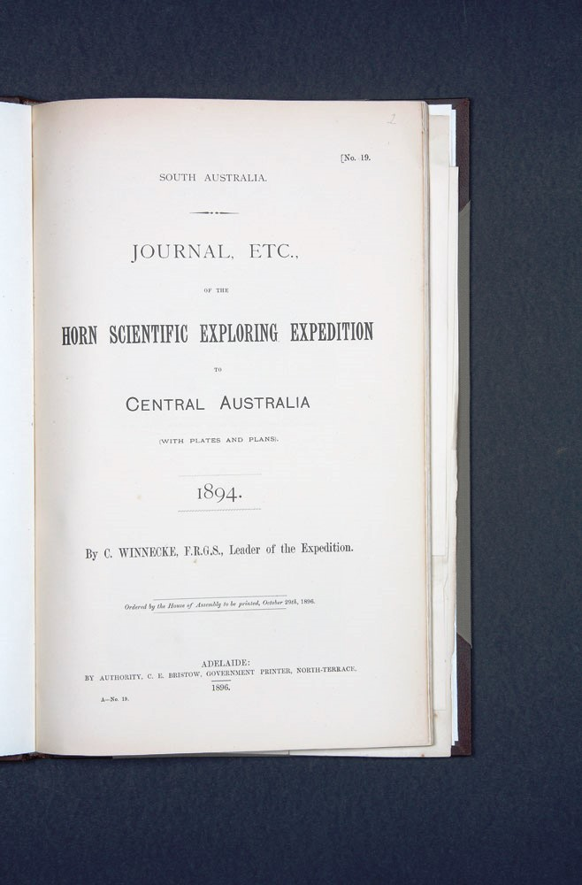Journal, etc., of the Horn Scientific Expedition to Central Australia (with plates and plans). 1894. HORN SCIENTIFIC EXPEDITION, Charles Alexander WINNECKE.