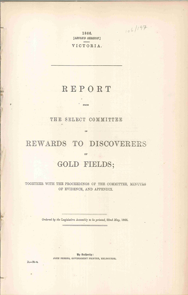 Report from the Select Committee on Rewards to Discoverers of Gold Fields; together with proceedings of the Committee, Minutes of Evidence and Appendix. James SMITH, PARLIAMENT OF VICTORIA.