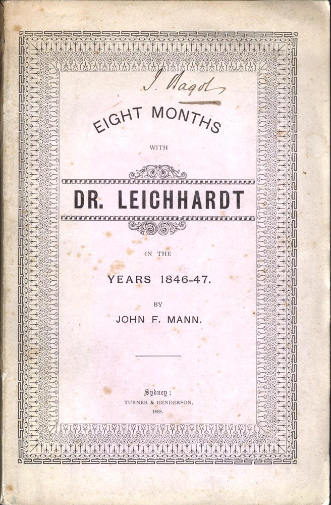 Eight Months with Dr. Leichhardt in the Years 1846-47. John F. MANN.
