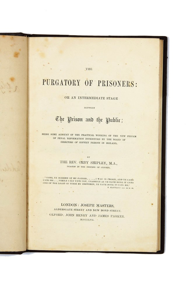 The Purgatory of Prisoners: Or an Intermediate Stage Between the Prison and the Public…. Reverend Orby SHIPLEY.