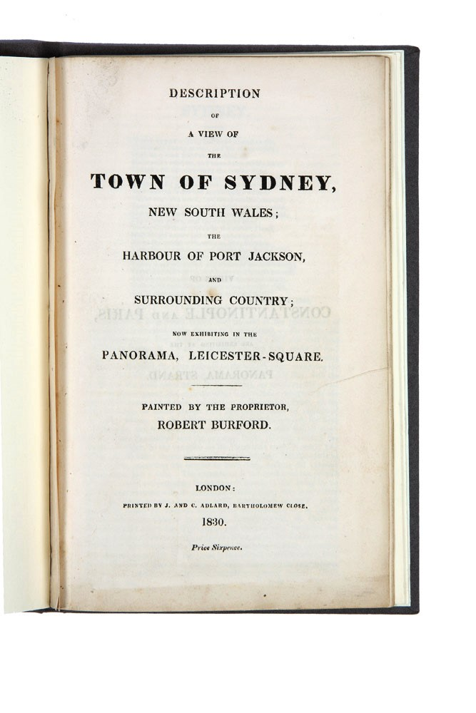 Description of a View of the Town of Sydney, New South Wales; the Harbour of Port Jackson, and surrounding country; now exhibiting in the Panorama, Leicester-Square. Painted by the Proprietor, Robert Burford. Augustus EARLE, Robert BURFORD.