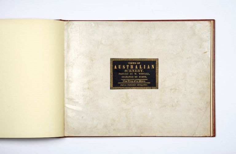 Views of Australian Scenery. Painted by Westall. Engraved by Byrne. Nine Very Fine Plates. Price Fifteen Shillings [label title]. FLINDERS, William WESTALL.
