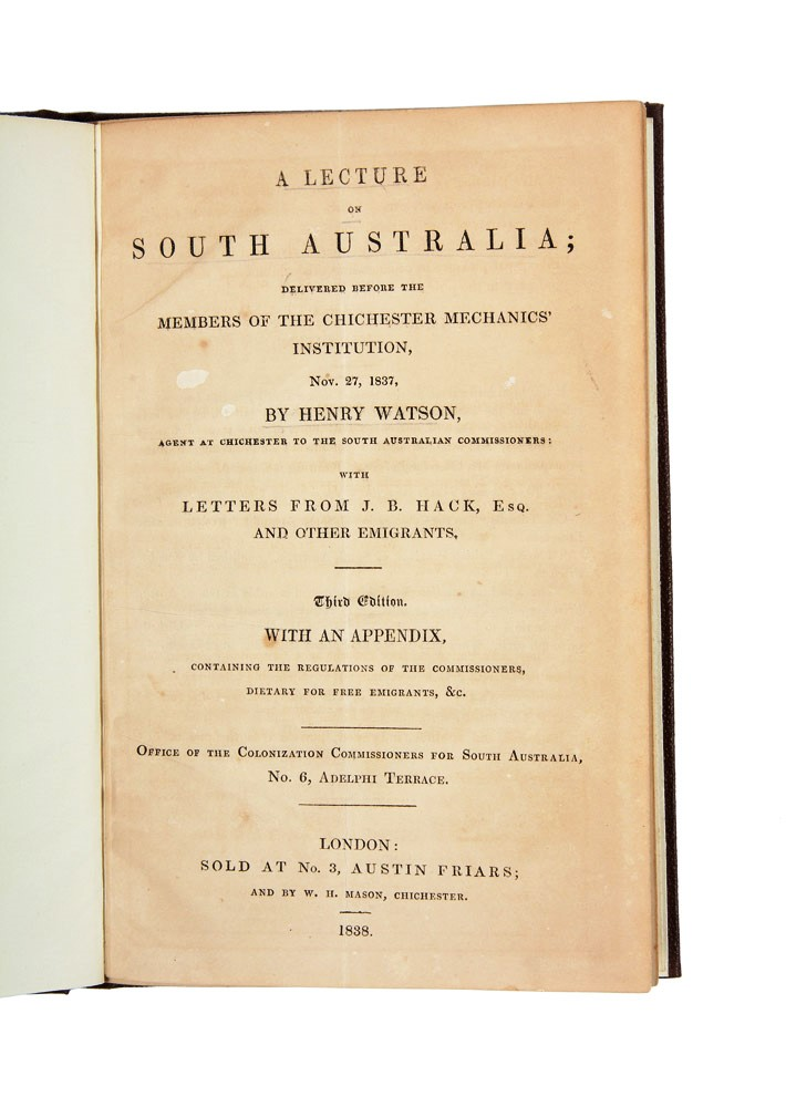 A Lecture on South Australia; Delivered Before the Members of the Chichester Mechanics' Institution, Nov. 27, 1837. Henry WATSON.