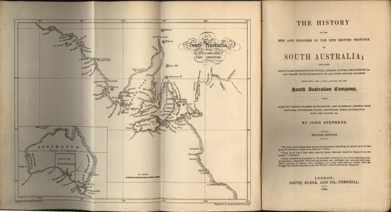 The History of the Rise and Progress of the New British Province of South Australia…. John STEPHENS.