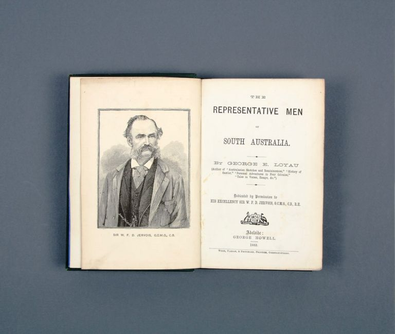 The Representative Men of South Australia. George E. LOYAU.