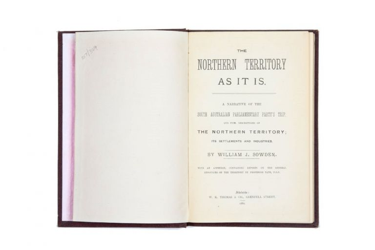 The Northern Territory As It Is…. PALMERSTONE SETTLEMENT, William J. SOWDEN.