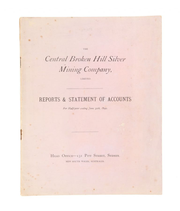 The Central Broken Hill Silver Mining Company Limited. Reports & statement of accounts for half-year ending June 30th, 1890. Leonard DODDS.