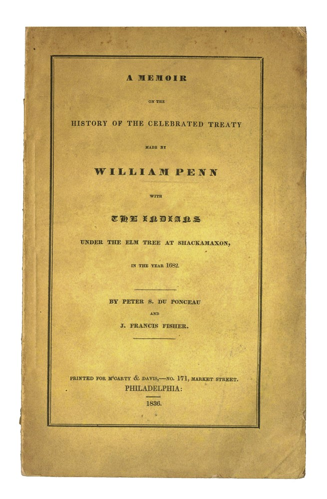 A Memoir on the History of the Celebrated Treaty made by William Penn with the Indians under the Elm tree at Shackamaxon, in the year 1682. Peter S. DU PONCEAU, J. Francis FISHER.