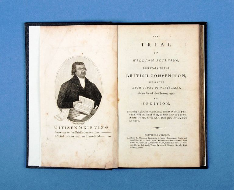 The Trial of William Skirving, secretary to the British Convention… for Sedition…. SCOTTISH MARTYRS, William SKIRVING.