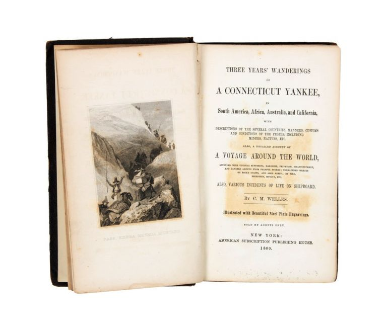Three years' wanderings of a Connecticut Yankee, in South America, Africa, Australia, and California…. C. M. WELLES.