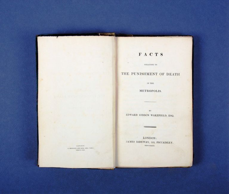 Facts Relating to the Punishment of Death in the Metropolis. Edward Gibbon WAKEFIELD.