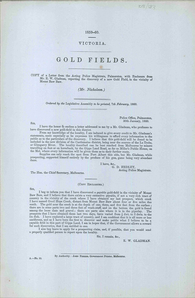 Copy of a letter from the Acting Police Magistrate, Palmerston, with enclosure from Mr. E.W. Gladman, reporting the discovery of a new Gold Field, in the vicinity of Mount Baw Baw. PARLIAMENT OF VICTORIA.