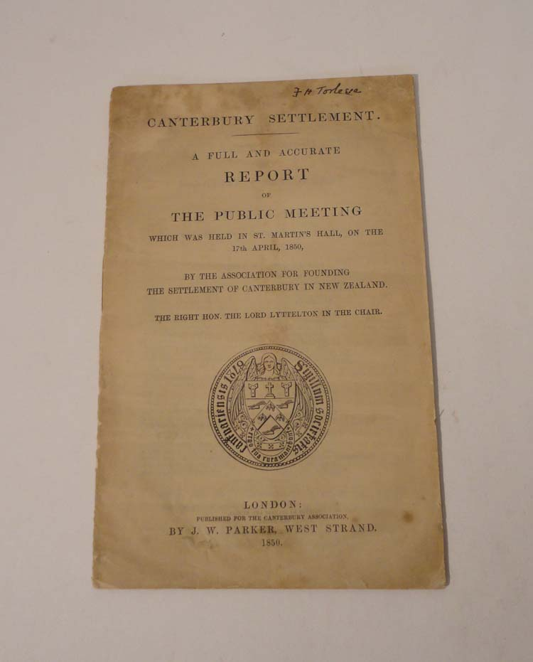 Canterbury Settlement. A full and accurate report of the Public Meeting which was held in St. Martin's Hall, on the 17th April, 1850, by the Association for Founding the settlement of Canterbury…. George William LYTTELTON, chairman.