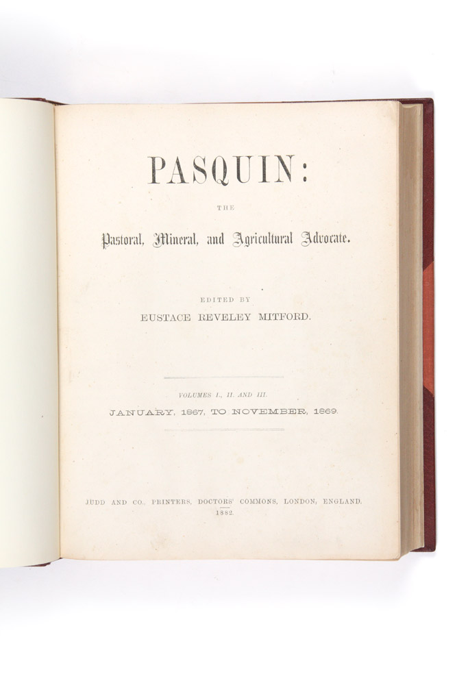 Pasquin: the Pastoral, Mineral, and Agricultural Advocate. MITFORD Eustace Reveley.