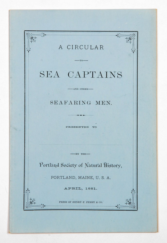 A Circular to Sea Captains and other Seafaring Men. PORTLAND SOCIETY OF NATURAL HISTORY, William WOOD, Charles B. FULLER.