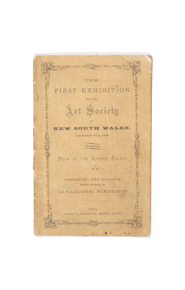 The First Exhibition of the Art Society of New South Wales held at the Garden Palace… Catalogue. ART SOCIETY OF NEW SOUTH WALES.
