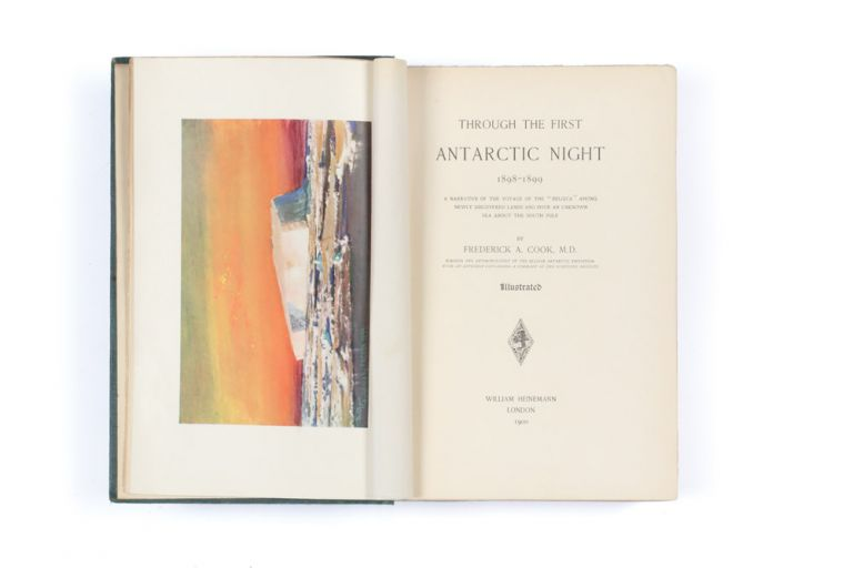 """Through the First Antarctic Night 1898-99. A Narrative of the Voyage of the """"Belgica"""" among Newly Discovered Lands, and Over an Unknown Sea about the South Pole. Dr. Frederick A. COOK."""