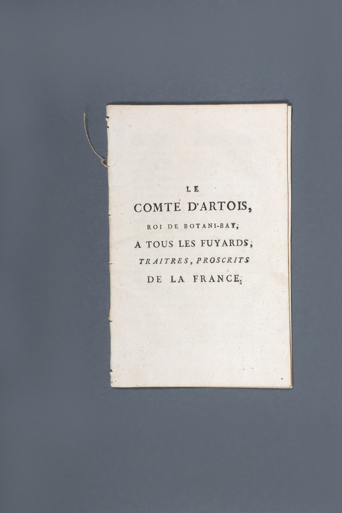 Le Comte d'Artois, roi de Botani-Bay, a tous les Fuyards, Traitres, Proscrits de la France. BOTANY BAY, ANONYMOUS.