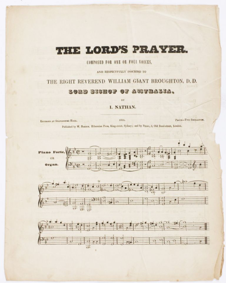 The Lord's Prayer. Composed for one or four voices, and respectfully inscribed to the Right Rev. William Grant Broughton, D.D. Lord Bishop of Australia. Isaac NATHAN.