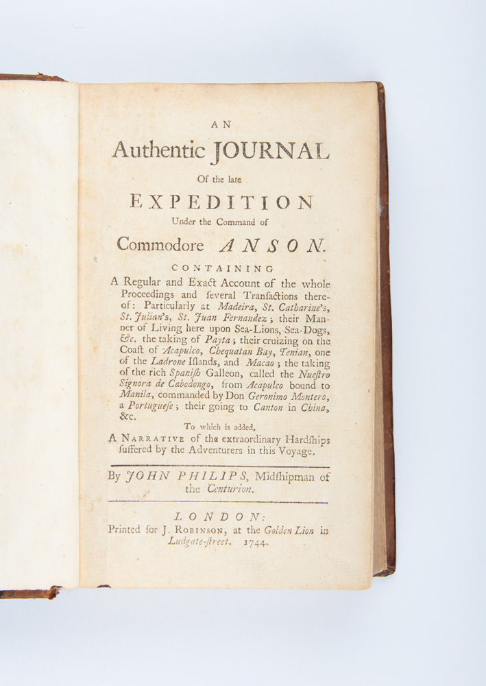 An Authentic Journal of the late Expedition under… Anson. ANSON VOYAGE, John PHILIPS.