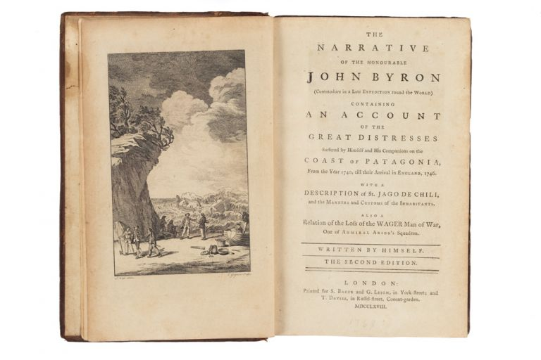 The Narrative of the Honourable John Byron… containing An Account of the Great Distresses suffered by himself and his companions on the Coast of Patagonia, from the year 1740, till their arrival in England, 1746. With a description of St. Jago de Chile… also a relation of the loss of the Wager Man of War, one of Admiral Anson's Squadron. John BYRON.