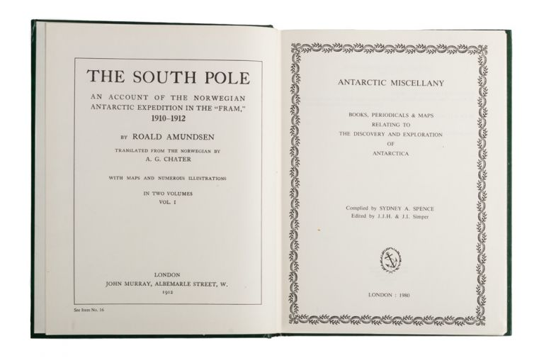 Antarctic Miscellany. Books, Periodicals & Maps relating to the Discovery and Exploration of Antarctica. Sydney A. SPENCE.