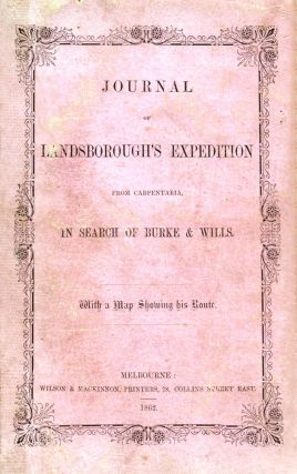 Journal of Landsborough's Expedition … in search of Burke & Wills. LANDSBOROUGH, William...