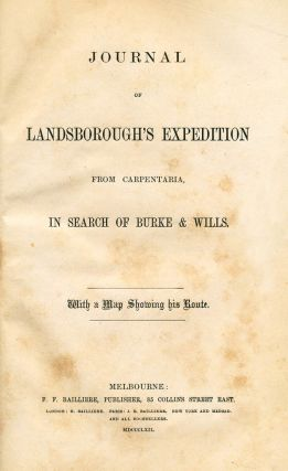 Journal of Landsborough's Expedition from Carpentaria, in search of Burke and Wills. With a Map showing his Route.