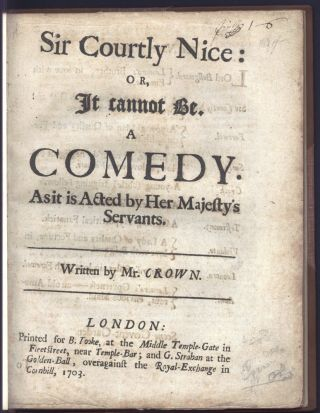 Sir Courtly Nice: or, It cannot be. A comedy as it is acted by Her Majesty's Servants. Written by...